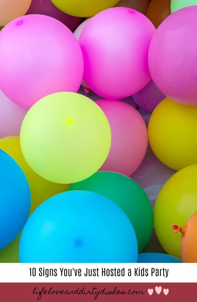 10 signs you have just hosted a kids birthday party
