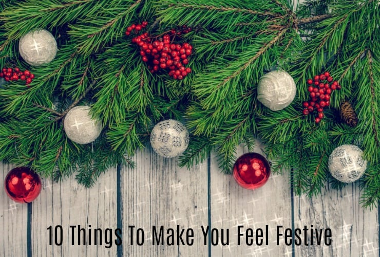 10 Things To Make You Feel Festive
