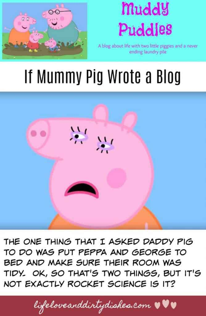 If your little one loves Peppa pig and muddy puddles you will have sympathised with mummy pig on more than one occasion.  I wondered what would happen if Mummy Pig wrote a blog...
