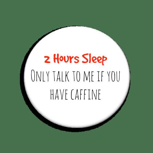 2 hours sleep