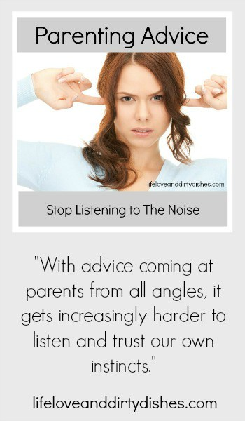 Parenting advice: Stop Listening to the noise