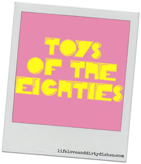 Toys of the eighties
