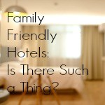Family Friendly Hotels Thumbnail