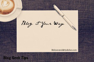 Blog It Your Way