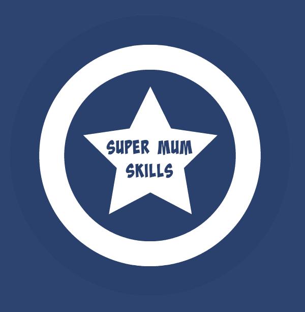 Super Mum Skills