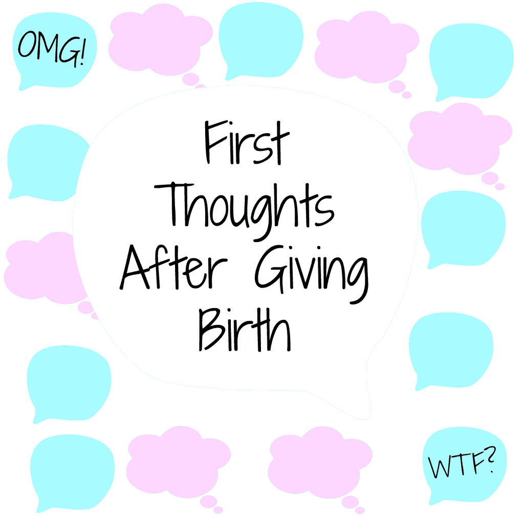 First Thoughts After Giving Birth