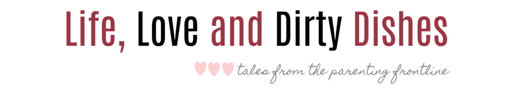 Life, Love and Dirty Dishes