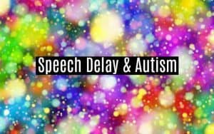 speech delay and autism