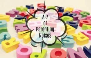 parenting noises