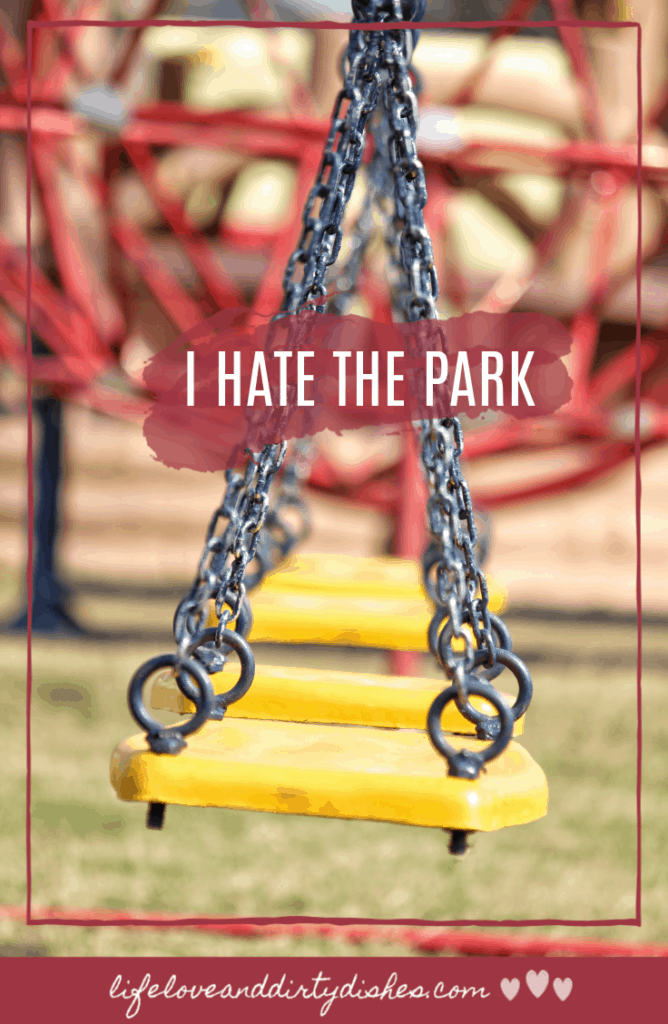 parenting confessions.  I hate the park.  come and share your sins with me. #humour #rant #parenting