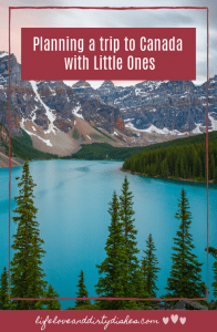 Planning a trip to Canada with Little Ones