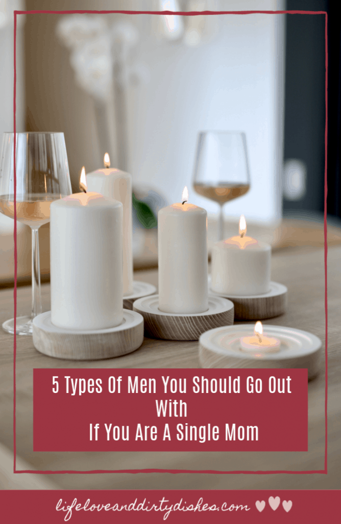 Dating as a single mom is hard.  Here are the 5 types of men who are great in relationships.