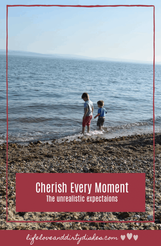 Cherish every moment. The statement that sets unrealistic expectations and puts pressure on parents.  Lets be honest about parenting instead.