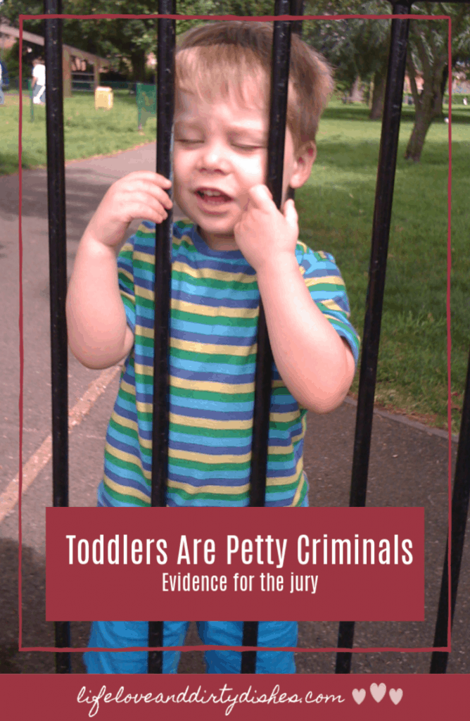toddlers are petty criminals.  Any jury would find them guilty of all manner of crimes. #humour #parentinghumour #thuglife #toddlerlife